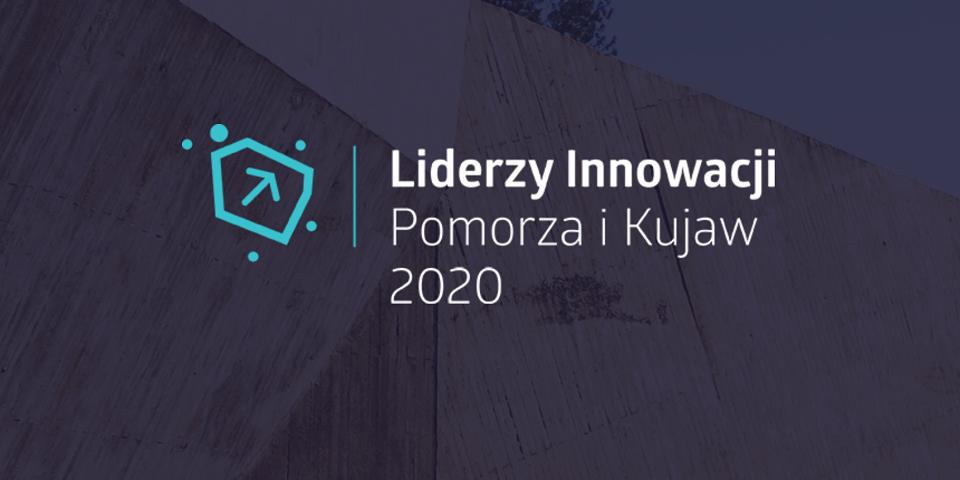 Liderzy Innowacji Pomorza i Kujaw – ogłoszenie konkursu