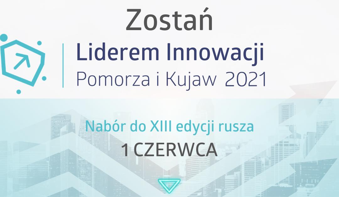 Nabór do XIII edycji konkursu Liderzy Innowacji Pomorza i Kujaw 2021