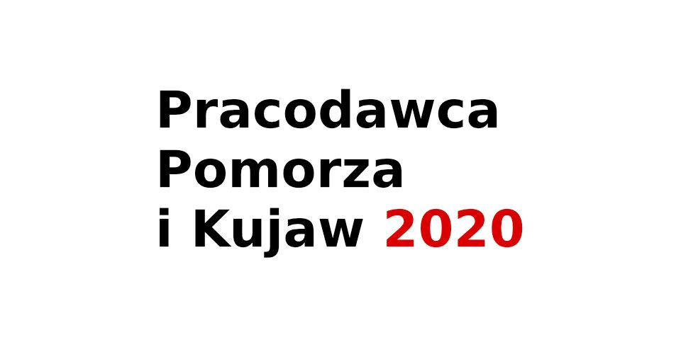 """Konkurs """"Pracodawca Pomorza i Kujaw 2020"""""""